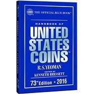 Handbook of United States Coins 2016: The Official Blue Book by Yeoman, R. S.; Bressett, Kenneth, 9780794843113
