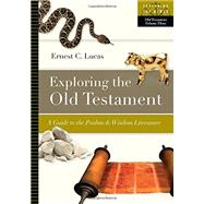Exploring the Old Testament by Lucas, Ernest C., 9780830853113