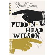 Pudd'nhead Wilson by Twain, Mark, 9781101873113