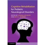 Cognitive Rehabilitation for Pediatric Neurological Disorders by Locascio, Gianna; Slomine, Beth S., 9781316633113