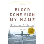 Blood Done Sign My Name by TYSON, TIMOTHY B., 9781400083114
