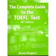 The Complete Guide to the TOEFL Test, iBT: Audio Script and Answer Key by Rogers, Bruce, 9781413023114
