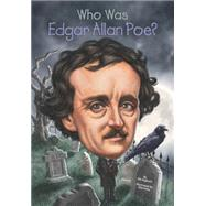 Who Was Edgar Allan Poe? by Gigliotti, Jim; Foley, Tim, 9780448483115