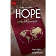 Citizens of Hope: Basics of Christian Identity by Oliphint, John; Casad, Mary Brooke, 9781501813115