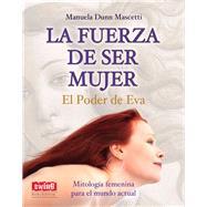 La fuerza de ser mujer / The strength of a woman: El Poder De Eva / the Power of Eva