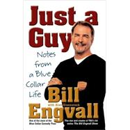 Just a Guy : Notes from a Blue Collar Life by Engvall; Eisenstock, 9780312363116