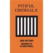 Pitiful Criminals by Bottoms, Greg; Powell, David, 9781619023116