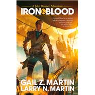 Iron and Blood by Martin, Gail Z; Martin, Larry, 9781781083116