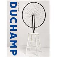 The Essential Duchamp by Affron, Matthew; Debray, Cécile (CON); Kauffman, Alexander (CON); Taylor, Michael R. (CON); Vick, John (CON), 9780300233117