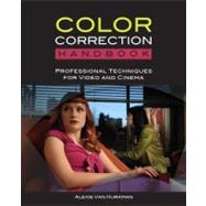 Color Correction Handbook Professional Techniques for Video and Cinema by Van Hurkman, Alexis, 9780321713117