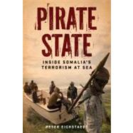 Pirate State; Inside Somalia's Terrorism at Sea by Unknown, 9781569763117