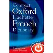 Compact Oxford-Hachette French Dictionary by Oxford Dictionaries, 9780199663118