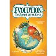 Evolution The Story of Life on Earth by Hosler, Jay; Cannon, Kevin; Cannon, Zander, 9780809043118