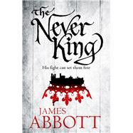 The Never King by Abbott, James, 9781509803118