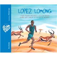 Lopez Lomong Todos estamos destinados a utilizar nuestro talento para cambiar la vida de las personas by Eulate, Ana; Uyá, Nívola, 9788416733118