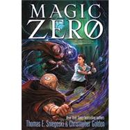 Magic Zero by Sniegoski, Thomas E.; Golden, Christopher, 9781442473119