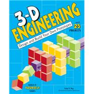 3-D Engineering Design and Build Your Own Prototypes by May, Vicki  V.; Christensen, Andrew, 9781619303119