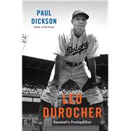 Leo Durocher Baseball's Prodigal Son by Dickson, Paul, 9781632863119