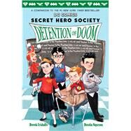 Detention of Doom (DC Comics: Secret Hero Society #3) by Fridolfs, Derek; Nguyen, Dustin, 9781338033120