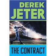 The Contract by Jeter, Derek; Mantell, Paul, 9781481423120