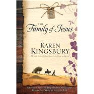 The Family of Jesus by Kingsbury, Karen, 9781501143120