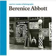 Berenice Abbott: Berenice Abbott by Abbott, Berenice; Haaften, Julia, 9781597113120