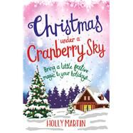 Christmas Under a Cranberry Sky by Martin, Holly, 9781785763120