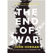 The End of War by Horgan, John, 9781938073120