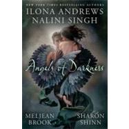 Angels of Darkness by Singh, Nalini; Andrews, Ilona; Brook, Meljean; Shinn, Sharon, 9780425243121