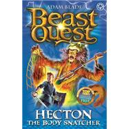 Beast Quest: 45: Hecton the Body Snatcher by Blade, Adam, 9781408313121