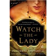 Watch the Lady by Fremantle, Elizabeth, 9781476703121