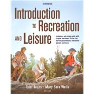 Introduction to Recreation and Leisure by Tapps, Tyler, Ph.D.; Wells, Mary Sara, Ph.D., 9781492543121