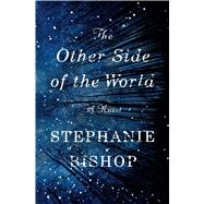 The Other Side of the World A Novel by Bishop, Stephanie, 9781501133121