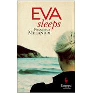 Eva Sleeps by Melandri, Francesca, 9781609453121