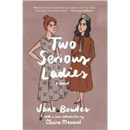 Two Serious Ladies by Bowles, Jane; Messud, Claire, 9780062283122