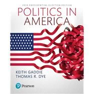 POLITICS IN AMERICA 2016 PRESIDENTIAL ED (11TH) by Unknown, 9780134623122