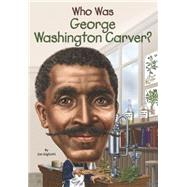 Who Was George Washington Carver? by Gigliotti, Jim; Marchesi, Stephen, 9780448483122