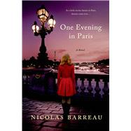 One Evening in Paris A Novel by Barreau, Nicolas, 9781250043122