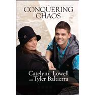 Conquering Chaos by Lowell, Catelynn; Baltierra, Tyler, 9781682613122