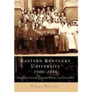 Eastern Kentucky University 1906-1956 by Couture, Jacqueline, 9780738543123