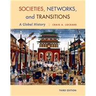 Societies, Networks, and Transitions A Global History by Lockard, Craig A., 9781285783123