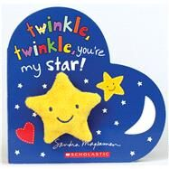 Twinkle, Twinkle, You're My Star! by Magsamen, Sandra, 9781338243123