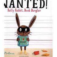Wanted! Ralfy Rabbit, Book Burglar by Mackenzie, Emily, 9781408843123