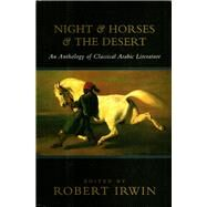 Night and Horses and the Desert by Irwin, Robert, 9781468313123