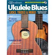Kev's Quickstart Ukulele Blues: Licks, Tricks & More: The Ukulele Player's Guide to the Blues by Rones, Kevin, 9781574243123