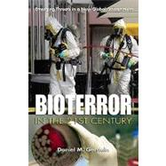 Bioterror in the 21st Century: Emerging Threats in a New Global Environment by Gerstein, Daniel M., 9781591143123