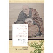 Poison Blossoms From a Thicket of Thorn by Waddell, Norman; Zenji, Hakuin, 9781619023123