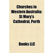 Churches in Western Australi : St Mary's Cathedral, Perth by , 9781156213124