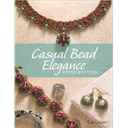 Casual Bead Elegance, Stitch by Stitch by Leder, Eve, 9781627003124
