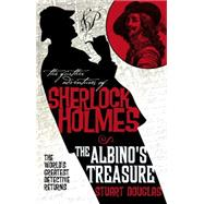 The Further Adventures of Sherlock Holmes: The Albino's Treasure by Douglas, Stuart, 9781783293124